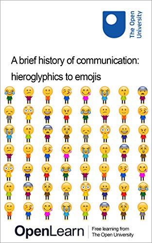 A brief history of communication: hieroglyphics to emojis (English Edition) Kindle Ausgabe