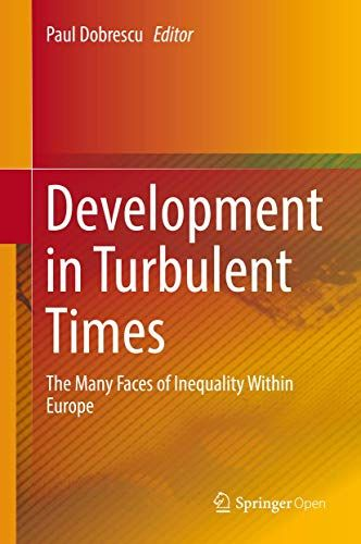 Development in Turbulent Times: The Many Faces of Inequality Within Europe (English Edition)